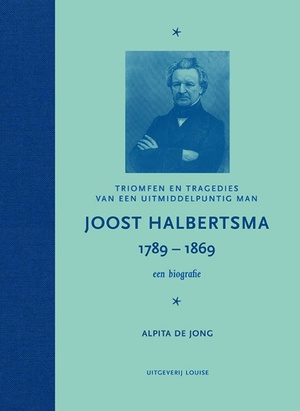 Joost Halbertsma 1789-1869 een biografie