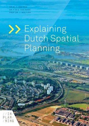 Explaining Dutch Spatial Planning