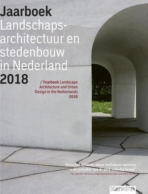 Jaarboek Landschapsarchitectuur en Stedenbouw in Nederland - 2018