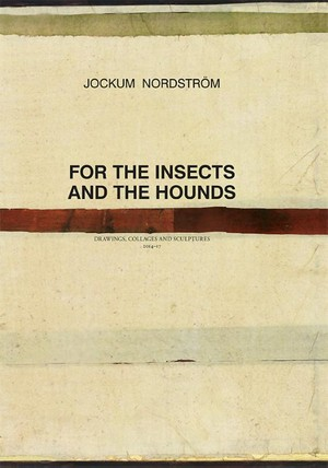 Jockum Nordström - For the Insects and The Hounds