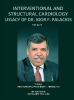 Interventional And Structural Cardiology. Legacy Of Dr. Igor F. Palacios, Vol Ii
