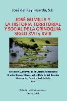 Jos Gumilla Y La Historia Territorial Y Social De La Orinoquia. Siglos Xvi Y Xvii