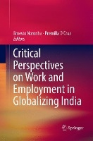Critical Perspectives On Work And Employment In Globalizing India