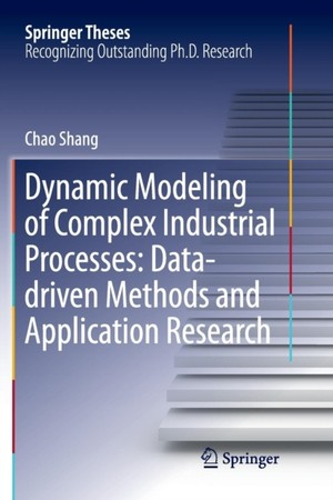 Dynamic Modeling Of Complex Industrial Processes: Data-driven Methods And Application Research