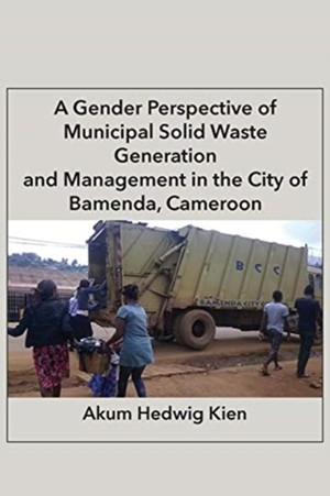 Gender Perspective Of Municipal Solid Waste Generation And Management In The City Of Bamenda, Cameroon