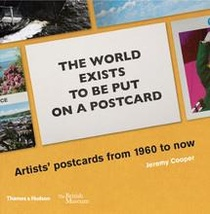 The World Exists To Be Put On A Postcard: Artists' Postcards From 1960 To Now /anglais