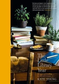 The Little Library Year - Seasonal Cooking And Reading