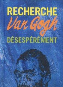 Recherche Van Gogh Desesperement /francais