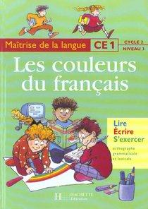 Francais ; Ce1 ; Les Couleurs Du Francais ; Livre De L'eleve