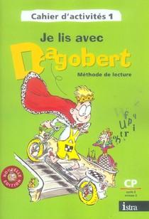 Je Lis Avec Dagobert ; Cp ; Cahier D'activite T.1 (edition 2006)