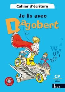 Je Lis Avec Dagobert ; Cp ; Cahier D'ecriture (edition 2006)