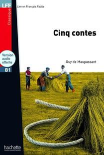 Classiques - T01 - Lff B1 : Cinq Contes + Audio Mp3 Telechargeable - Cinq Contes (b1)