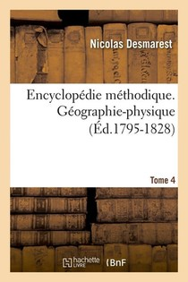Encyclopedie Methodique. Geographie-physique. Tome 4 (ed.1795-1828)