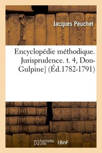 Encyclopedie Methodique. Jurisprudence. T. 4, Don-gulpine] (ed.1782-1791)