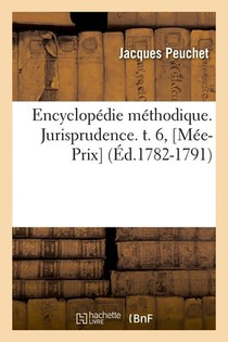 Encyclopedie Methodique. Jurisprudence. T. 6, [mee-prix] (ed.1782-1791)