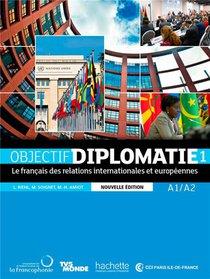 Objectif Diplomatie 1 ; Livre De L'eleve