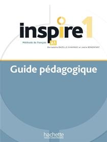 Inspire 1 : Guide Pedagogique + Audio (tests) Telechargeable - Methode De Fle