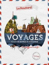 Guide Du Routard ; Voyages, Tout Un Monde A Explorer