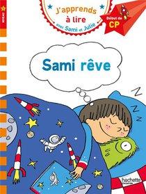 J'apprends A Lire Avec Sami Et Julie ; Sami Reve