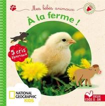 Mes Bebes Animaux A La Ferme ; Livre Sonore National Geographic