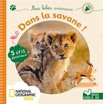 Mes Bebes Animaux De La Savane - Livre Sonore National Geographic