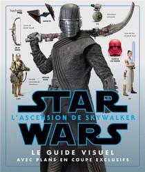 Star Wars : L'ascension De Skywalker - Le Guide Visuel Avec Plans En Coupe Exclusives