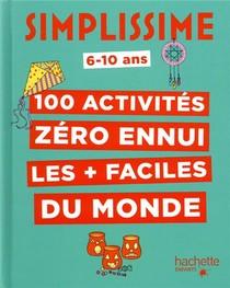 Simplissime ; 100 Activites Zero Ennui Les + Faciles Du Monde