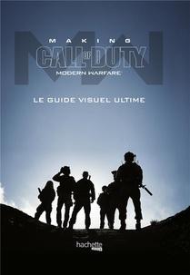 Making Call Of Duty Modern Warefare ; Le Guide Visuel Ultime