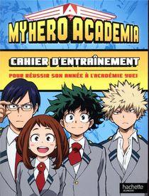 My Hero Academia ; Cahier D'entrainement ; Pour Reussir Son Annee A L'academie Yuei