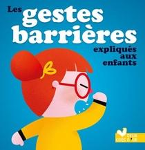 Les Gestes Barrieres Expliques Aux Enfants