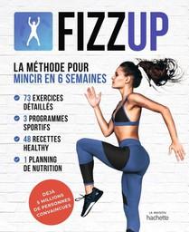 Fizzup : La Methode Pour Mincir En 6 Semaines