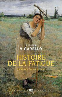 Histoire De La Fatigue, Du Moyen Age A Nos Jours