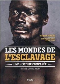 Les Mondes De L'esclavage : Une Histoire Comparee