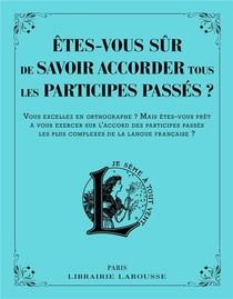 Etes-vous Sur De Savoir Accorder Les Participes Passes ?