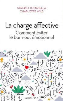 La Charge Affective ; Comment Eviter Le Burn-out Emotionnel