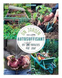 Un Jardin Autosuffisant En 30 Min Par Jour !