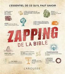 Le Zapping De La Bible ; L'essentiel De Ce Qu'il Faut Savoir