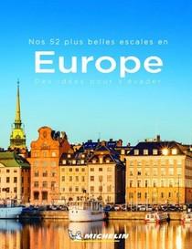 Nos 52 Plus Belles Escapades En Europe, Des Idees Pour S'evader (edition 2020)