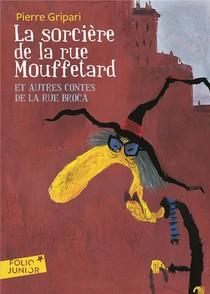La Sorciere De La Rue Mouffetard Et Autres Contes De La Rue Broca