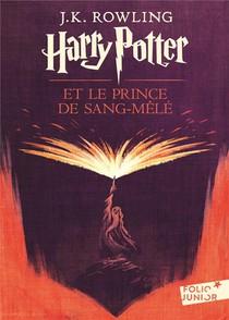 Harry Potter T.6 ; Harry Potter Et Le Prince De Sang-mele
