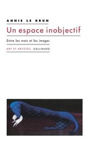 Un Espace Inobjectif ; Entre Les Paroles Et Les Images