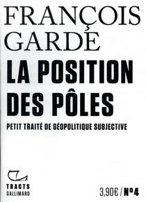 La Position Des Poles ; Petit Traite De Geopolitique Subjective