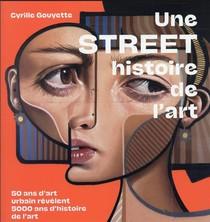 Une Street Histoire De L'art : 50 Ans D'art Urbain Revelent 5000 Ans D'histoire De L'art