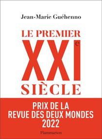 Le Premier Xxie Siecle : De La Globalisation A L'emiettement Du Monde