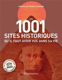 Sites Historiques Qu'il Faut Avoir Vus Dans Sa Vie