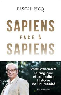 Sapiens Face A Sapiens ; La Tragique Et Splendide Histoire De L'humanite