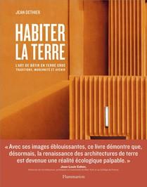 Habiter La Terre ; L'art De Batir En Terre Crue : Traditions, Modernite Et Avenir