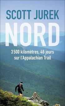 Nord ; 3500 Kilometres, 46 Jours Sur L'appalachian Trail