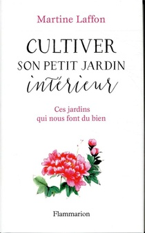 Cultiver Son Petit Jardin Interieur ; Ces Jardins Qui Nous Font Du Bien