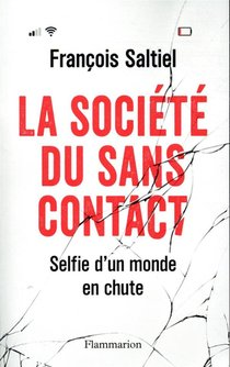 La Societe Du Sans Contact ; Selfie D'un Monde En Chute